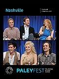 Nashville: Cast and Creators Live at PALEYFEST