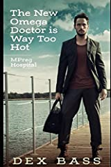 The New Omega Doctor Is Way Too Hot (MPreg Hospital) Paperback
