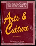 National Guide to Funding in Arts and Culture, , 087954998X