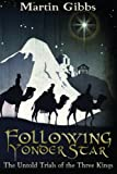 Following Yonder Star, Martin Gibbs, 1475080603