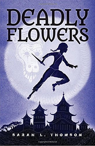 Deadly Flowers: A Ninja's Tale (A Ninja's Journey)