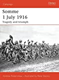 Somme 1 July 1916: Tragedy and triumph (Campaign)
