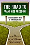 The Road to Franchise Freedom: Avoiding Common Traps of Franchise Review
