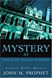 Mystery at the Salt Marsh Winery, John Prophet, 0595265987