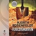 Fjeldgraven Audiobook by  Hjorth & Rosenfeldt Narrated by Bent Otto Hansen
