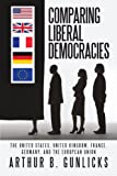 Comparing Liberal Democracies, Arthur B. Gunlicks, 1462057241