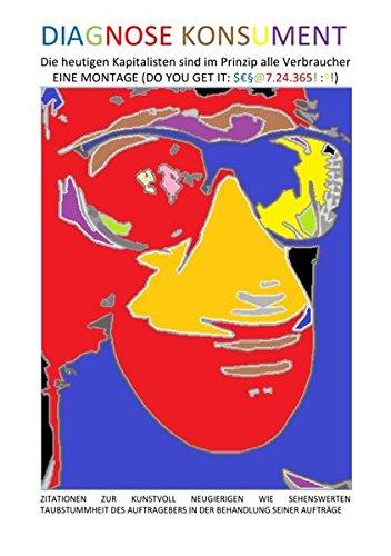 DIAGNOSE KONSUMENT – Die heutigen Kapitalisten sind im Prinzip alle Verbraucher: Die heutigen Kapitalisten sind im Prinzip alle Verbraucher (German Edition) pdf epub