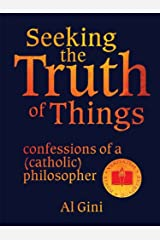Seeking the Truth of Things Kindle Edition