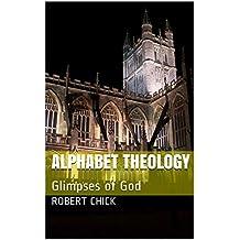 Alphabet Theology: Glimpses of God