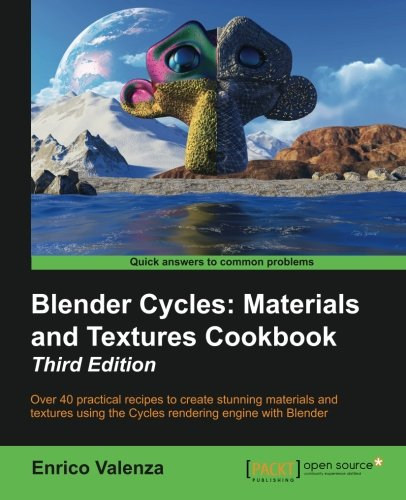Blender Cycles: Materials and Textures Cookbook, Third Edition