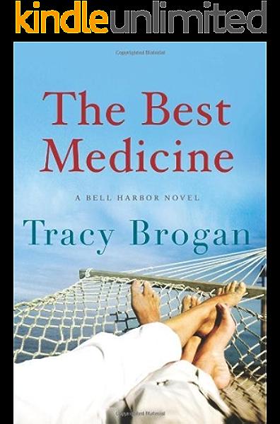 The Best Medicine A Bell Harbor Novel Kindle Edition By Brogan Tracy Literature Fiction Kindle Ebooks Amazon Com