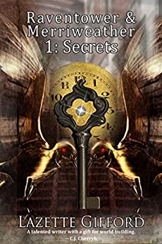 Raventower and Merriweather 1: Secrets by [Gifford, Lazette]