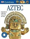 img - for Aztec (Eyewitness) book / textbook / text book