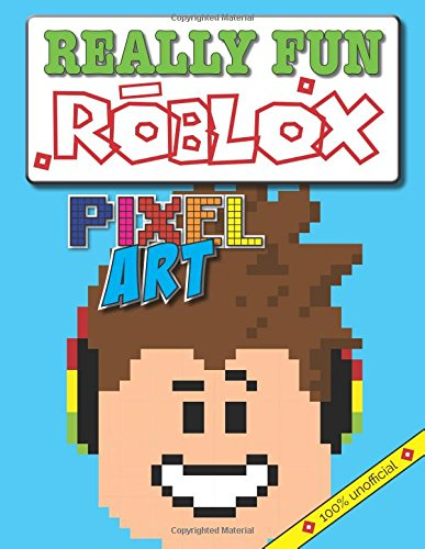 Really Fun ROBLOX Pixel Art Colouring Book: 100% Unofficial. Cool Kids Colour-By-Numbers For ROBLOX Fans