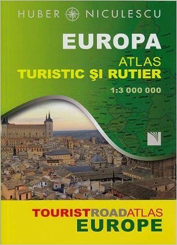 Europa Atlas Turistic Si Rutier Huber Niculescu 9789737486127