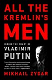 """An extraordinary behind-the-scenes portrait of the court of Vladimir Putin, the oligarchs that surround it, and the many moods of modern Russia that reads like a """"real House of Cards""""(Lev Lurie).      All the Kremlin's Men is a gripping narra..."""