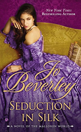Seduction in Silk: A Novel of the Malloren World (A Mallorean Novel) (Love And Marriage In The Victorian Era)