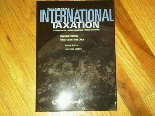 Fundamentals of International Taxation: US Taxation of Foreign Income and Foreign Taxpayers (Thomson Tax and Accounting Series)
