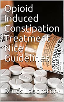 Opioid Induced Constipation Treatment Nice Guidelines