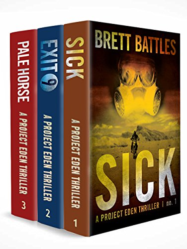 The Project Eden Thrillers Box Set 1: Books 1 - 3 (Sick, Exit 9, & Pale Horse) by [Battles, Brett]