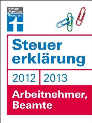 Steuererklärung 2012/2013 - Arbeitnehmer, Beamte