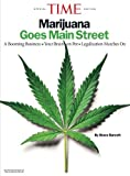 TIME Marijuana Goes Main Street: A Booming Business - Your Brain on Pot - Legalization Marches On