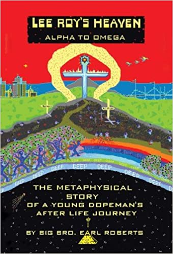 Book Lee Roy's Heaven: Alpha to Omega the Metaphysical Story of a Young Dopeman's After Life Journey