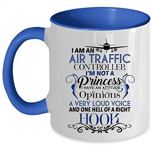 (I Have An Attitude Opinions A Very Loud Voice Coffee Mug, I Am An Air Traffic Controller Accent Mug (Accent Mug - Blue))