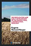 img - for The fertilization and early development of the pigeon's egg, A Dissertation, Zoology book / textbook / text book
