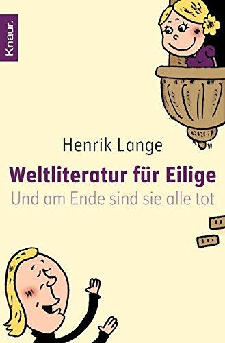 Weltliteratur für Eilige: Und am Ende sind sie alle tot Taschenbuch – 10. Juni 2010 Henrik Lange Marko Jacob Knaur TB 3426783312