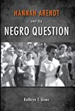 img - for Hannah Arendt and the Negro Question book / textbook / text book