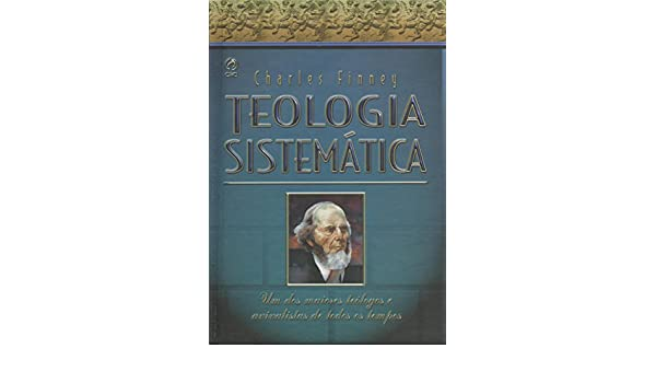 gratis teologia sistematica charles finney