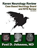 Raven Neurology Review: Case Based Board and RITE Review 2nd Edition