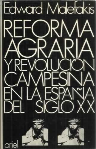 Reforma Agraria y Revolución Campesina en la España del Siglo XX ...