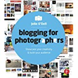 Blogging for Photographers: Explore your creativity & build your audience