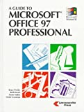 A Guide to Microsoft Office Professional : For Office 97, Presley, Bruce and Brown, Beth, 1879233878