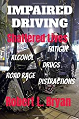 Impaired Driving Shattered Lives Paperback