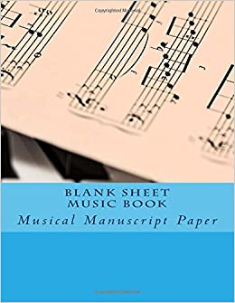 Amazoncom Blank Sheet Music Book Musical Manuscript Paper
