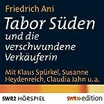 Tabor Süden und die verschwundene Verkäuferin | Friedrich Ani