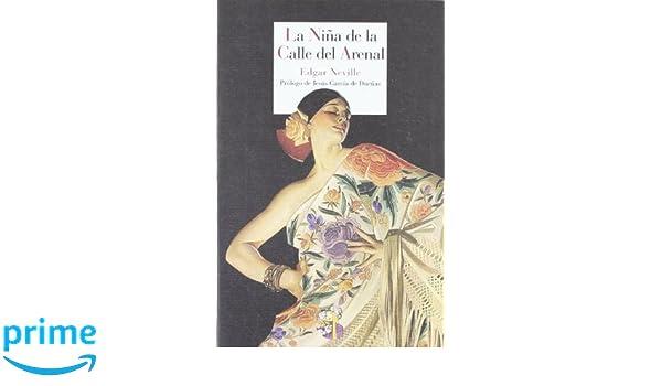 La niña de la calle del Arenal Literatura Reino de Cordelia: Amazon.es: Edgar Neville [Romrée], Jesús García de Dueñas: Libros