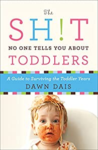 The Sh!t No One Tells You About Pregnancy: A Guide to