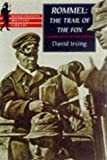 The Trail of the Fox: Life of Field-Marshal Rommel (Wordsworth Military Library)