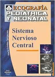 Ecografia Pediatrica y Neonatal - Sistema Nervioso Central