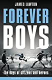 Forever Boys: The Days of Citizens and Heroes (Wisden Sports Writing)