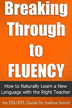 Amazon.com: Breaking Through to Fluency: How to Naturally ...