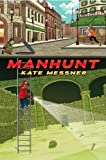 Manhunt, Kate Messner, 0545419778