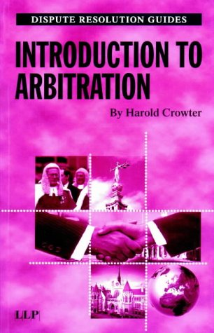 Introduction to Arbitration (Disputes Resolution Guides) Introduction to Arbitration (Disputes Resolution Guides)