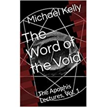 The Word of the Void: The Apophis Lectures, Vol. 1