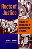 Roots of Justice : Stories of Organizing in Communities of Color, Salomon, Larry R., 1890759023