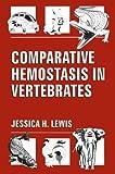 Comparative Hemostasis in Vertebrates